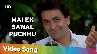 Mai Ek Sawal Puchhu | Mohabbat Ki Arzoo Mohabbat Ki Arzoo (1994) | Rishi Kapoor | Zeba Bakhtiar