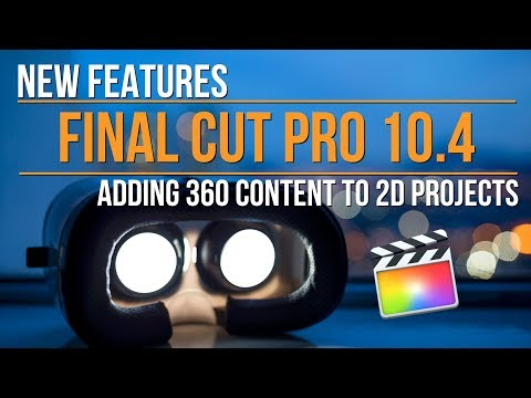 Final Cut Pro 10:4: Adding 360 Content to Standard Projects