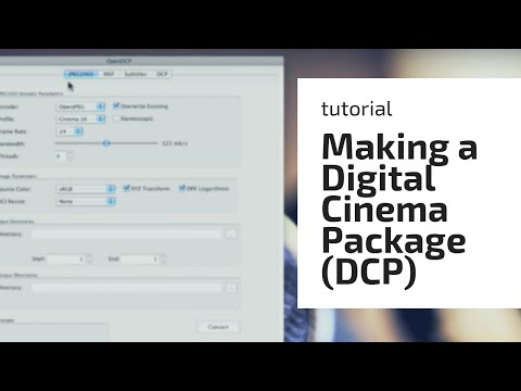 Getting to grips with making a Digital Cinema Package