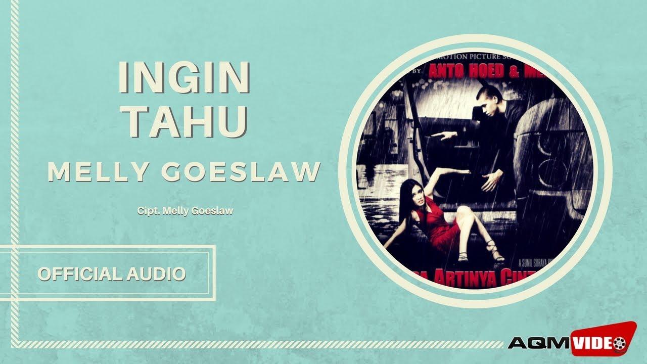 Melly Goeslaw - Ingin Tahu