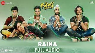 Raina - Full Audio | Fukrey Returns | Shree D | ishQ Bector