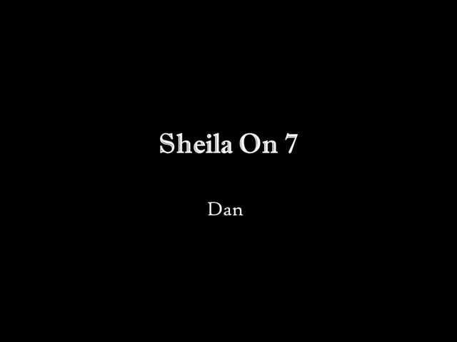 """""""Sheila On 7 - Dan"""