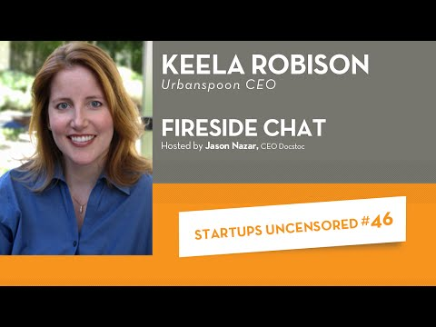 Fireside Chat with Urbanspoon CEO, Keela Robison - Startups Uncensored #46