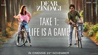 Dear Zindagi Take 1: Life Is A Game | Teaser | Alia Bhatt, Shah Rukh Khan
