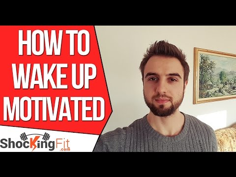 How To Wake Up Motivated? - Simple Morning Routine