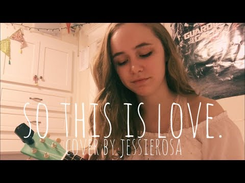 so this is love - cover by jessierosa