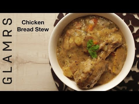 Bread Chicken Stew Recipe | How To Make Chicken Stew | Tasty Chicken Curry