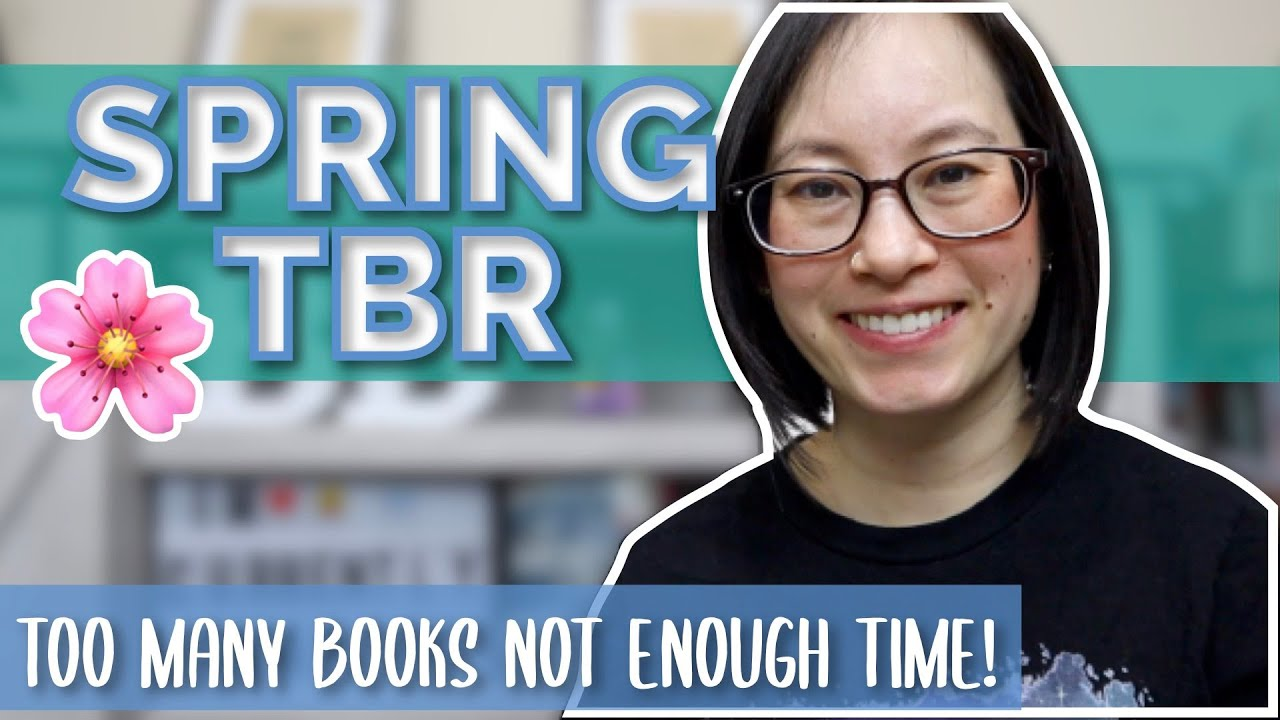 Too Many Books I Want to Read!! | Spring 2021 TBR (To Be Read)