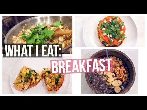 WHAT I EAT FOR BREAKFAST: 3 Healthy Vegetarian Recipes!