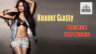 Khadke Glassy Remix - DJ Rink