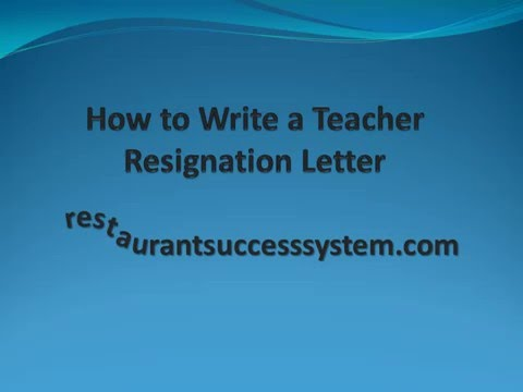 How to Write a Teacher Resignation Letter