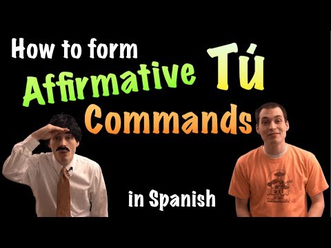 03 Spanish Lesson - Affirmative Tú Commands (part 1)