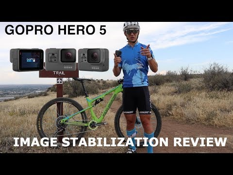GoPro Hero 5 with Image Stabilization - Does it Work for Mountain Biking?