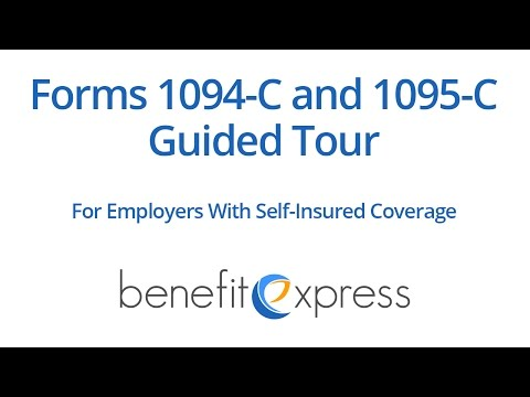 Forms 1094-C and 1095-C Guided Tour (for Employers with Self-Insured Coverage)