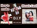 Mosaic Card Tutorial | Best birthday card handmade | Diy birthday gift ideas | Do it yourself |