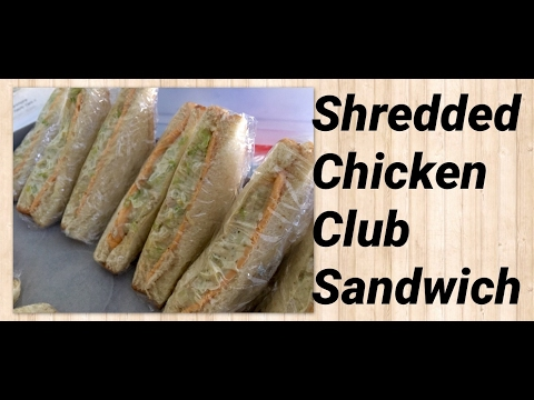 Shredded Chicken Club Sandwiches