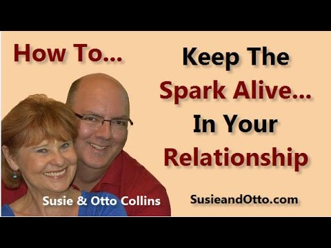How to Keep the Spark Alive Forever In a Relationship