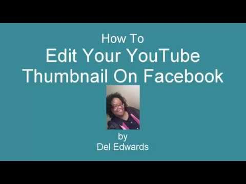 How To Edit Your YouTube Thumbnail On Facebook