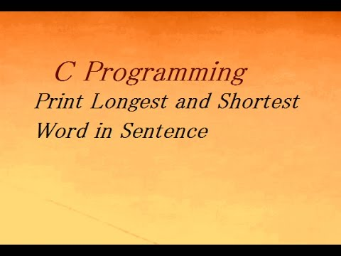 C Program To Print Longest and Shortest Word in Sentence