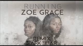 Running - Zoe Grace (Mark Ebar Remix) [Christian Tropical House]