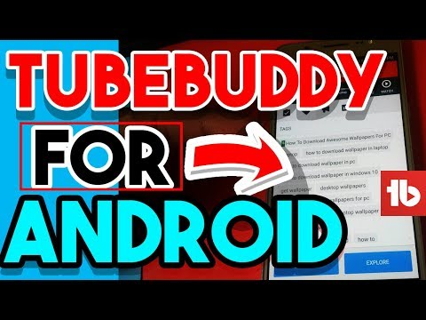 Tubebuddy For Android, How To Install Tubebuddy On Android, Download Tube Buddy APK