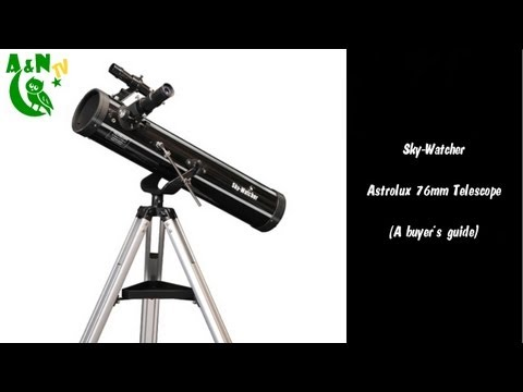 The Sky-Watcher Astrolux 76mm Telescope (A buyer's guide)