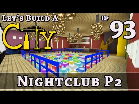 How To Build A City :: Minecraft :: Nightclub P2 :: E93 :: Z One N Only