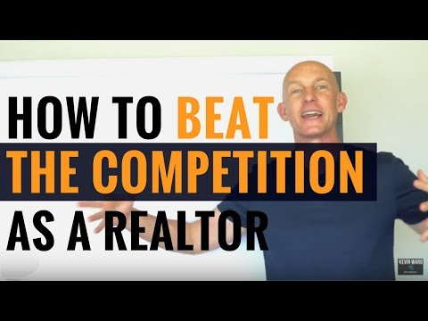 HOW TO BEAT THE COMPETITION AS A REALTOR - KEVIN WARD