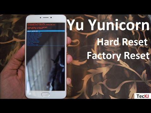 How To Hard Reset Yu Yunicorn