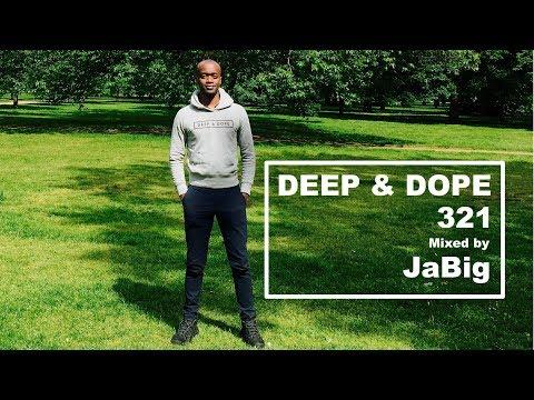 Laidback Deep House Music Lounge DJ Set by JaBig = DEEP & DOPE 321