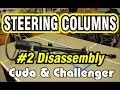 E-Body Steering Column Part 2 (Disassembly) Cuda & Challenger
