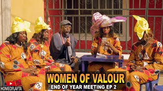WOMEN OF VALOUR END OF YEAR MEETING the arrangent episode |  Homeoflafta comedy