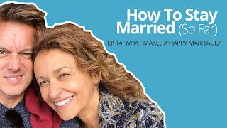 EPISODE 14 |  What Makes A Happy Marriage?