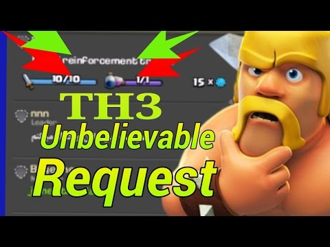 TH3 Unbelievable Request-clash of clans||oldest request for troops in coc