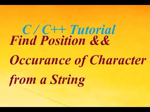C / C++ Programming | Find Position and Occurance of Character From String