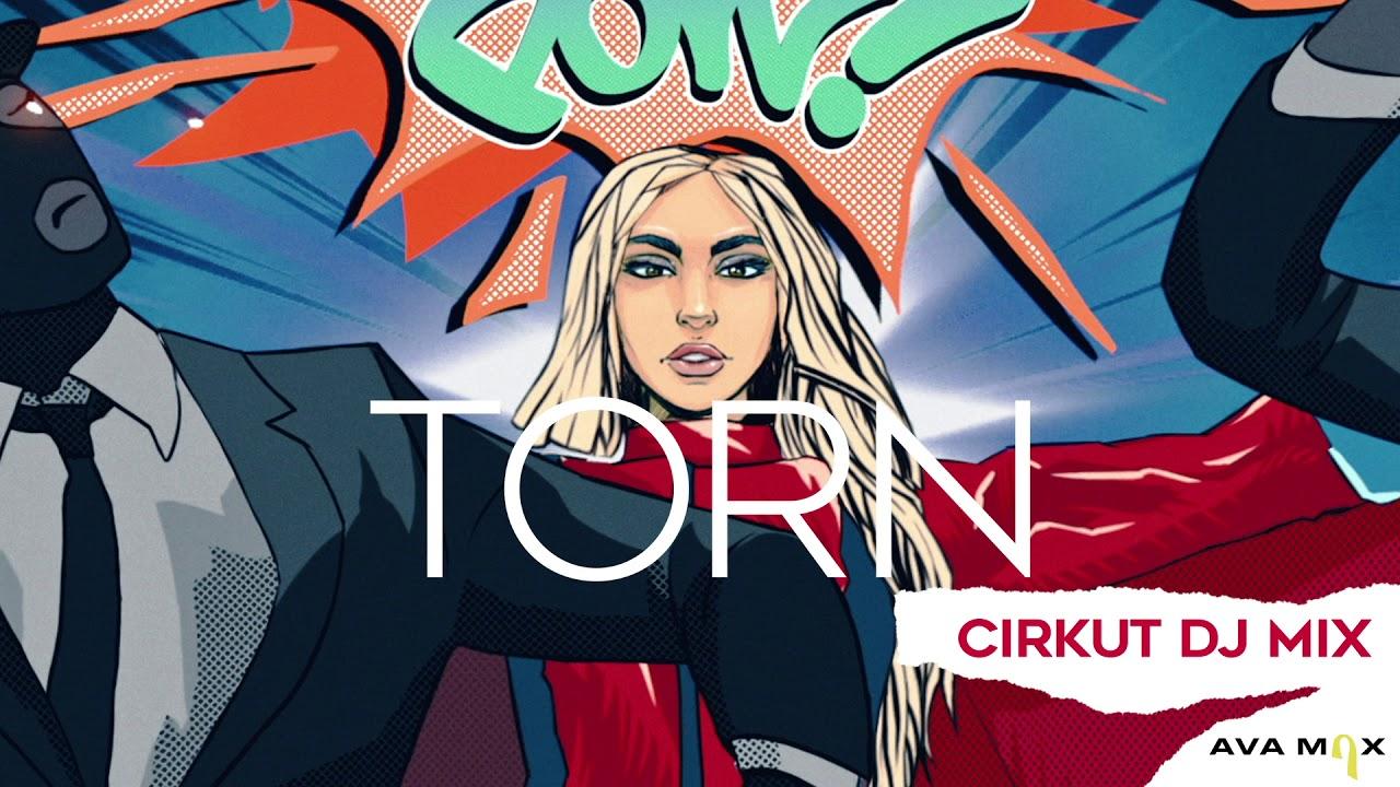 Ava Max - Torn (Cirkut DJ Mix)