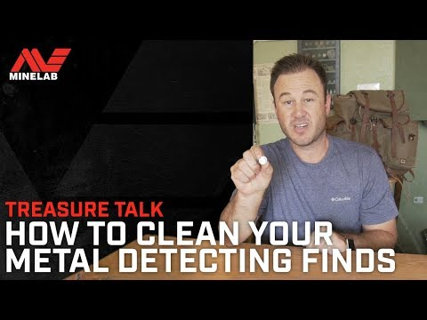 Treasure Talk - How to Clean Your Metal Detecting Finds