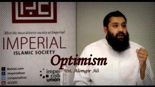 """Optimism - The Forgotten Sunnah"" - Ust. Alomgir Ali"
