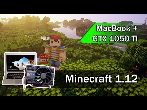 Minecraft 1.12 on a MacBook + GTX 1050 Ti (Fancy, 1080p, Thunderbolt 1)
