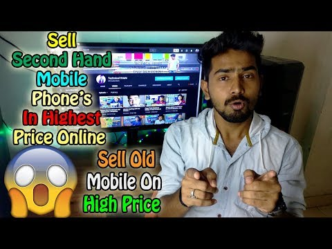 How To Sell Second Hand Mobile Phone In Highest Price Online2018|Sell Old Mobile On HighPrice[HINDI]