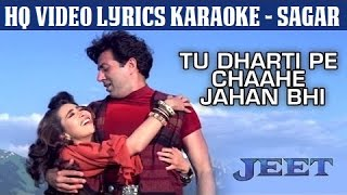 TU DHARTI PE CHAHE JAHAN BHI RAHEGI -  JEET -  HQ VIDEO LYRICS KARAOKE