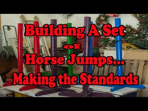 How To Build Horse Jump Standards...Building A Set Of Jumps Series
