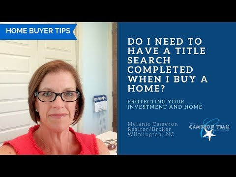 Do I Need to Have a Title Search Completed When I Buy a Home? | Home Buyer Tips
