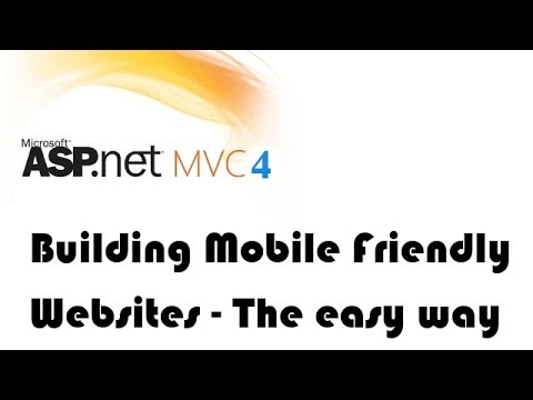 Building Mobile Friendly Websites with MVC 4 (The easy way)