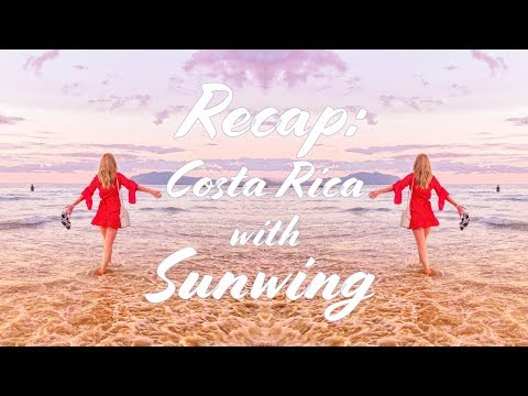 RECAP: Tamarindo, Costa Rica Trip with Sunwing