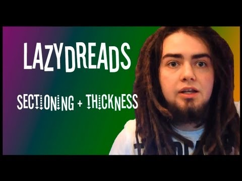 DREADLOCKS SECTIONING & THICKNESS!