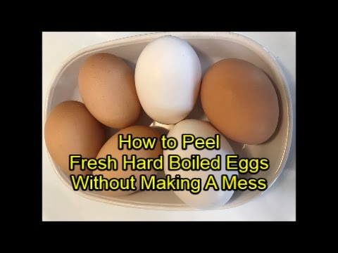 How to Peel Fresh Hard Boiled Eggs Without Making A Mess