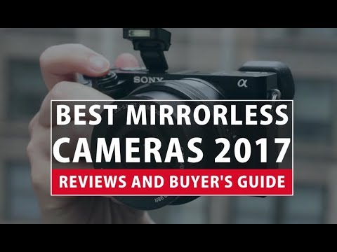 Best Mirrorless Cameras 2018- Reviews and Buyer's Guide