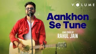Aankhon Se Tune Cover Song by RahulJain | Unplugged Cover Song | Ghulam | Bollywood Cover Songs
