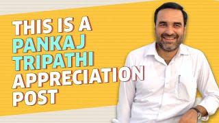 Pankaj Tripathi Appreciation Post - An Incredibly Heartwarming Journey | MissMalini
